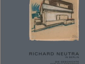 Richard Neutra in Berlin