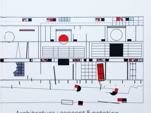 Bernhard Tschumi – Architecture: Concept and Notation