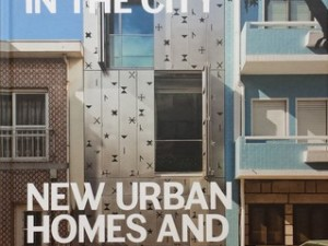 Our House In The City – New Urban Homes And Architecture